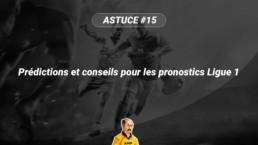 Prédictions et conseils pour les pronostics Ligue 1